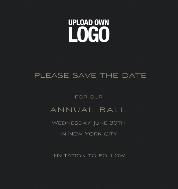 Squared black Save the Date template for corporate events and annual ball with light grey background and text box in the middle with space on the top to upload own logo.