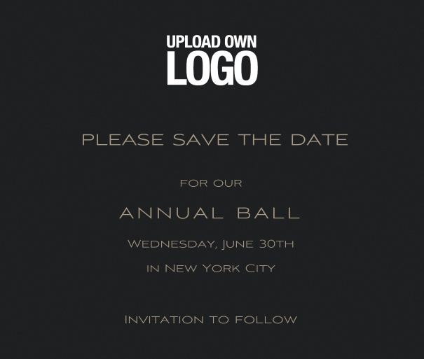 Online Save the Date template for corporate events and annual ball with black background and text box with space on the top  to upload own logo.