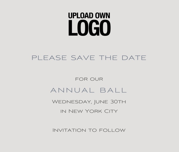 Squared Save the Date template for corporate events and annual ball with light grey background and text box in the middle with space on the top to upload own logo.