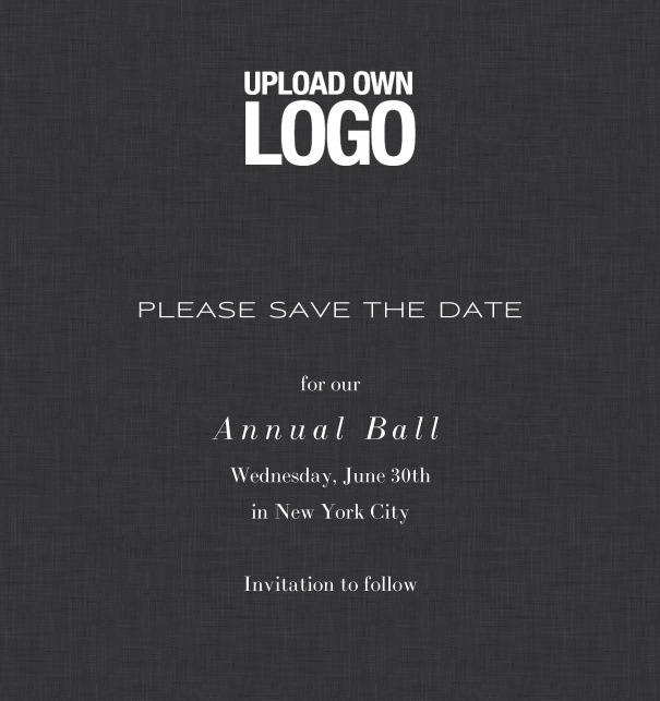 Rectangular black online Save the Date template for corporate events and annual ball with white text, space to upload own logo on top left and event details box.