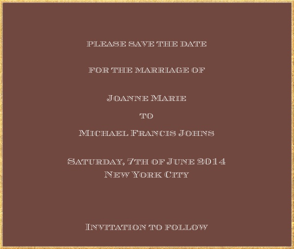 Classic save the date card in square format with fine golden frame and paper color of your choice. Brown.
