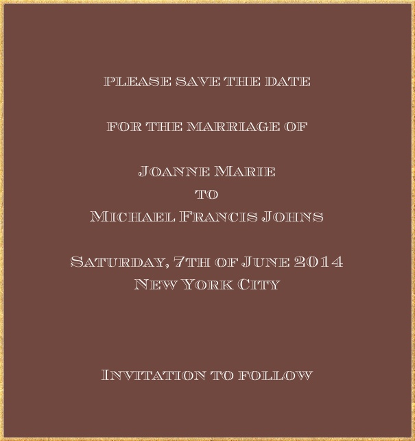Classic save the date card in high format with fine golden frame and paper color of your choice. Brown.