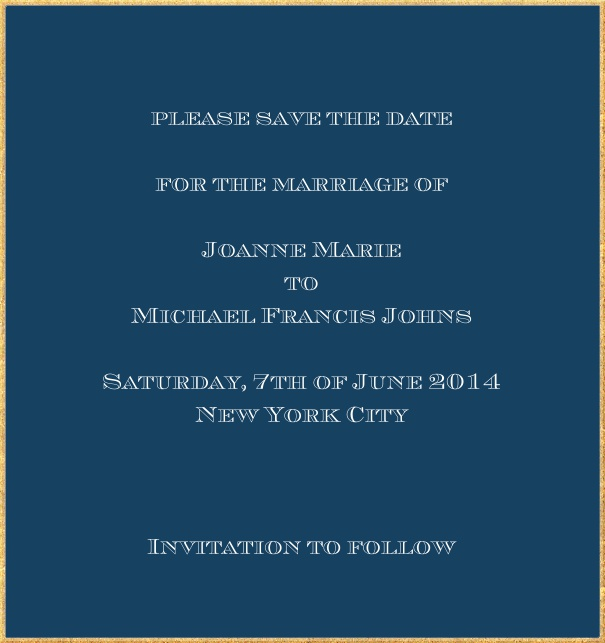 Classic save the date card in high format with fine golden frame and paper color of your choice. Navy.