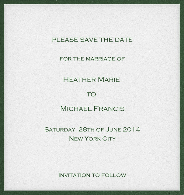 White classic formal high format Save the Date Card with thin green border and personal addressing of recipients.