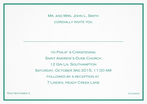 Traditional invitation card with a single line frame to a Christening in many color variations including a line for the gues's name. Green.