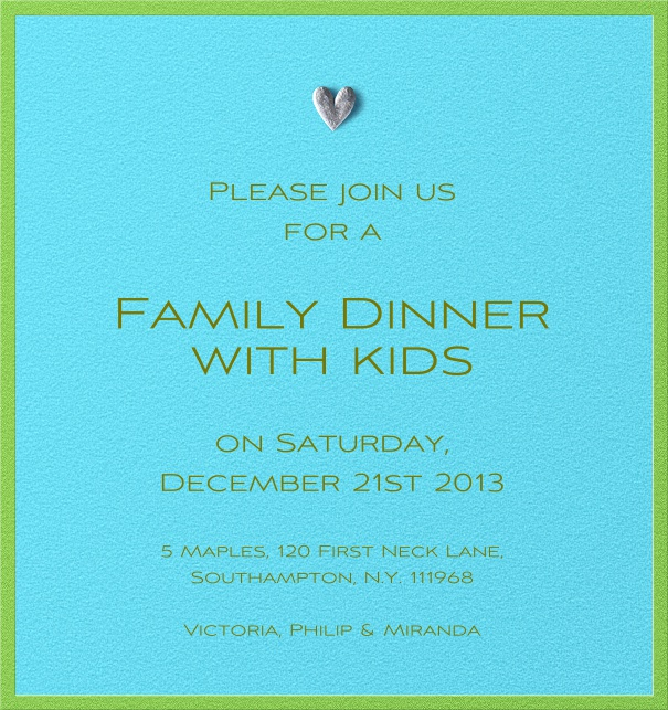 Family Themed Dinner Invitation with silver heart and green border.