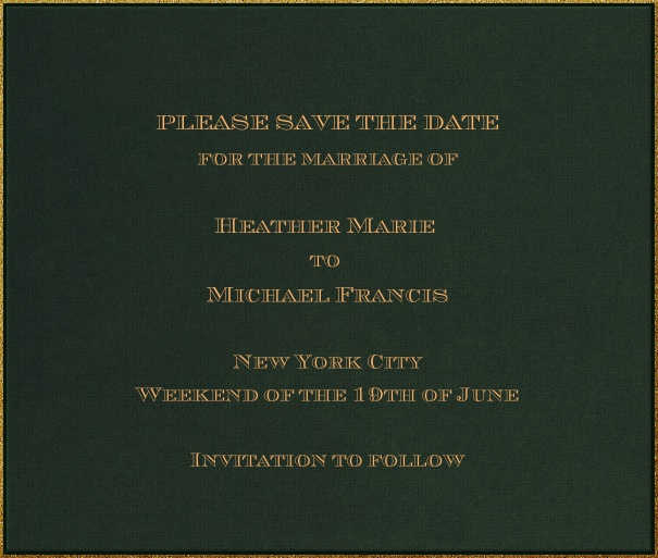 Dark green classic formal square format Save the Date Card with gold thin frame and personal addressing of recipients. including designed chevalier font text in gold to match card.
