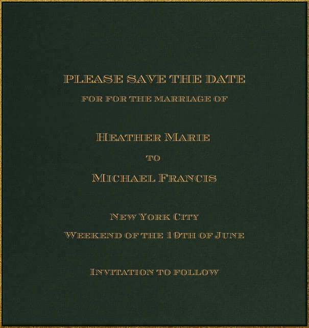 Dark green classic formal high format Save the Date Card with gold thin frame and personal addressing of recipients. including designed chevalier font text in gold to match card.
