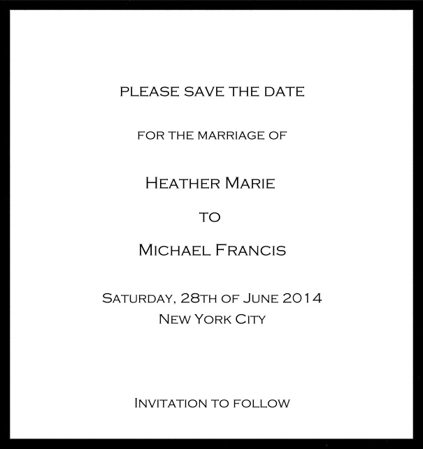 Classic Save the Date card design on white paper with fine frame in the color of your choice. Black.