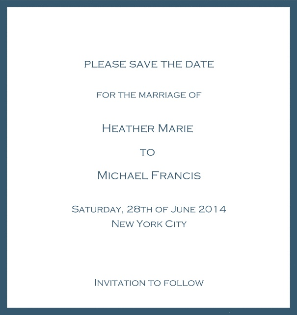 Classic Save the Date card design on white paper with fine frame in the color of your choice. Blue.