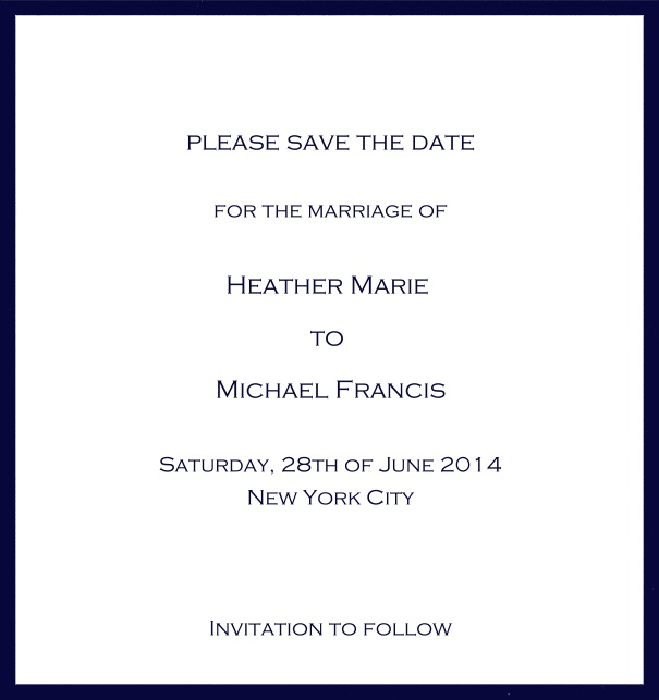 Classic Save the Date card design on white paper with fine frame in the color of your choice. Navy.
